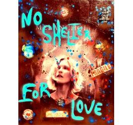 Toile Peinture NO SHELTER FOR LOVE