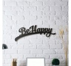 Be Happy Metal Quote Decoration