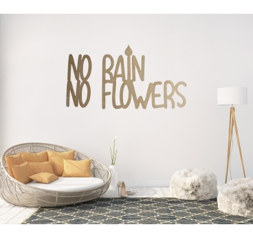 No rain no flowers Wood Decoration